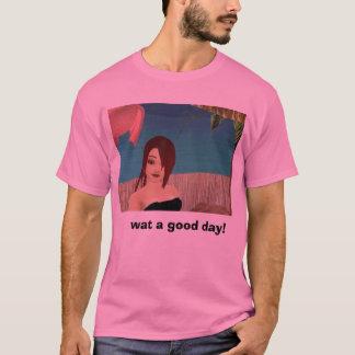 angel9s_1, wat ein guten Tag! T-Shirt