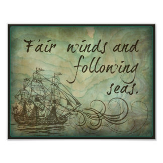 Angemessene Winde und folgende Meere Poster