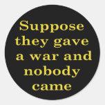 Angenommen gaben sie einen Krieg und niemand kam A
