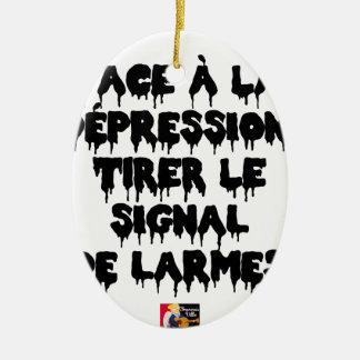 Angesichts der DEPRESSION das TRÄNENSIGNAL zu Keramik Ornament