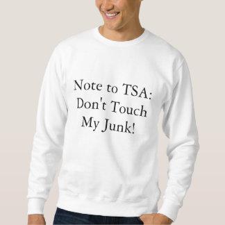 Anmerkung zu TSA: Nicht tun Touch mein Kram! Sweatshirt