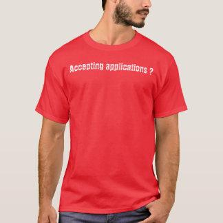 Annehmen von Anwendungen? T-Shirt