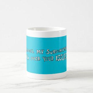 Annullieren Sie meine Subskription… Kaffeetasse