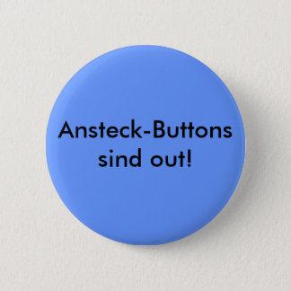 Ansteck-Buttons sind out! Runder Button 5,7 Cm
