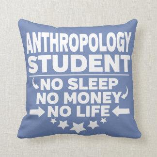 Anthropologie-Uni-Student kein Leben oder Geld Kissen