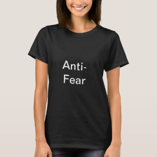 Anti-Furcht T-Shirt