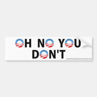 """Anti-Obama """"oh kein tun Sie nicht"""" Autoaufkleber"""