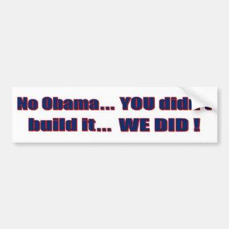 """Anti-Obama - """"Sie errichteten nicht das… """" Autoaufkleber"""