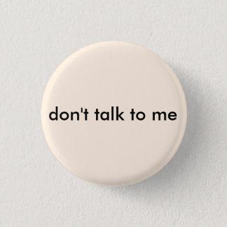 Antisozial sprechen Sie nicht mit mir Knopf Runder Button 2,5 Cm