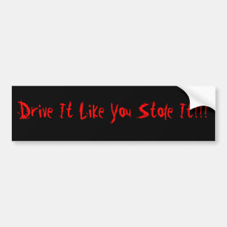 Antrieb, den es Sie mag, stahl es!!! Autoaufkleber