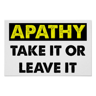Apathie-lustiges Plakat