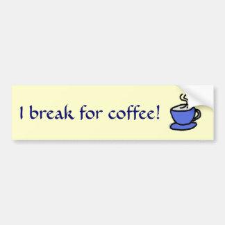 AR, I Bruch für Kaffee! Aufkleber Autoaufkleber