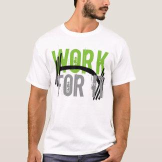 Arbeit für sie Turnhalle und Fitness Motivetional T-Shirt