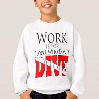 Arbeit ist für Leute, die nicht Jugend-Sweatshirt Sweatshirt