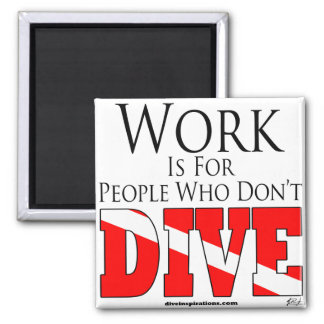 Arbeit ist für Leute, die nicht Magnet tauchen Quadratischer Magnet