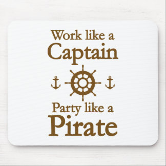 Arbeit wie ein Kapitän Party Like A Pirate Mousepads