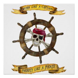 Arbeit wie ein Kapitän Party Like ein Pirat Poster