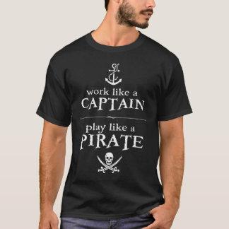 Arbeit wie ein Kapitän, Spiel mögen einen Piraten T-Shirt