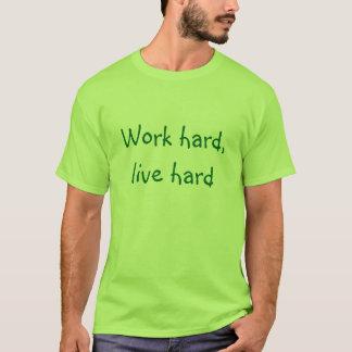 Arbeiten schwer, lebhafthartes T-Shirt