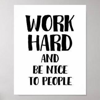 Arbeiten schwer und ist Nizza zum Leute-Plakat Poster