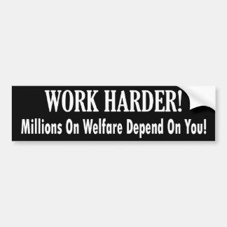 Arbeiten schwerer - Millionen auf Wohlfahrt hängen Autoaufkleber