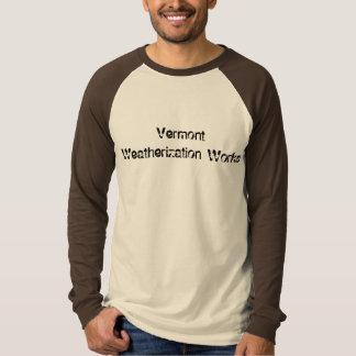 Arbeiten Vermonts Weatherization T-Shirt