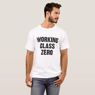 Arbeiterklasse null T-Shirt