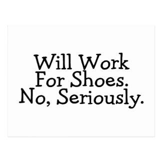 Arbeitet für die Schuhe, die ernsthaft keine sind Postkarte
