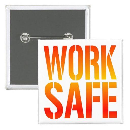 Arbeits-Safe Anstecknadelbuttons