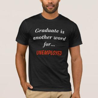 Arbeitslosabsolvent T-Shirt