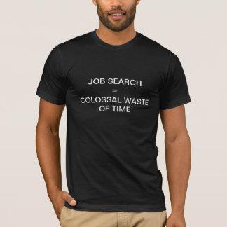 Arbeitsloser und frustrierter T - Shirt, T-Shirt