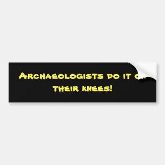 Archäologen tun es auf ihren Knien! Autoaufkleber