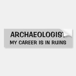 Archäologen-Wortspiel. Meine Karriere ist in den Autoaufkleber