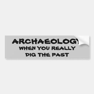 Archäologie-Wortspiel. Wenn Sie die Vergangenheit Autoaufkleber