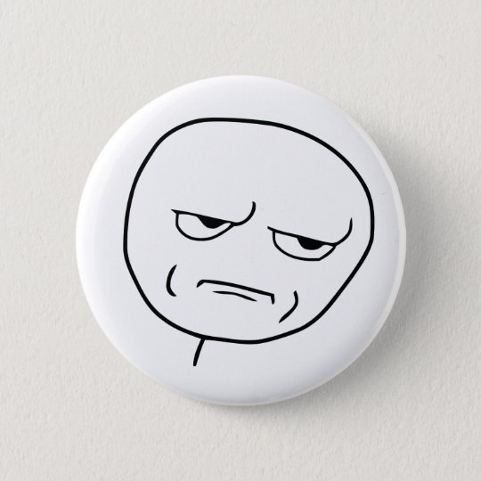 Are you kidding me? runder button 5,1 cm