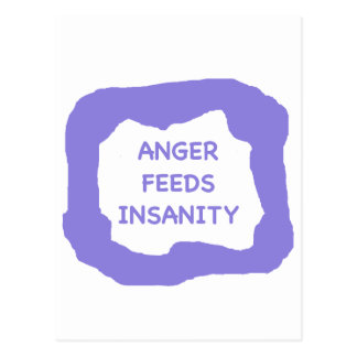 Ärger füttert Geisteskrankheit .png Postkarte