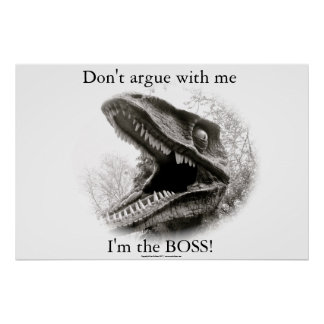 Argumentieren Sie nicht mit mir…. Ich bin der CHEF Poster