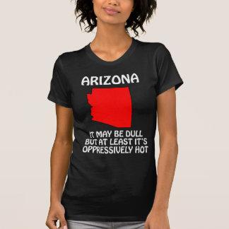 Arizona - es ist zwar stumpf, aber mindestens es shirts