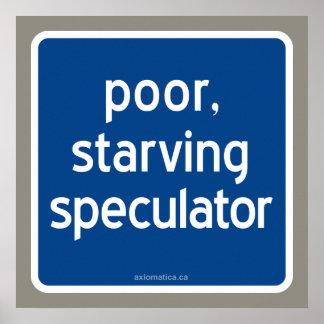 armer, verhungernder Spekulant Poster