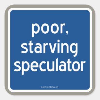armer, verhungernder Spekulant Quadratischer Aufkleber