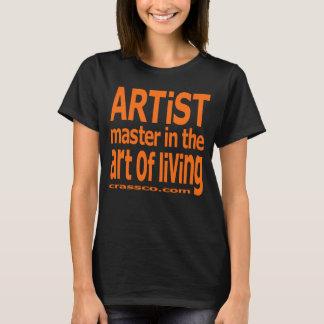ARTIST - master in the art of living T-Shirt