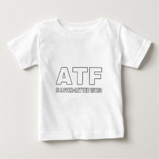 ATF ist ein vier Buchstabe-Wort Baby T-shirt