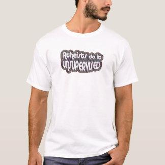 Atheisten tun es unüberwacht T-Shirt