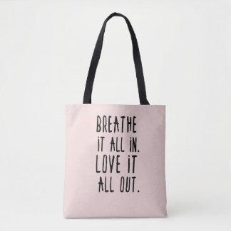 Atmen Sie es herein u. Liebe es heraus Tasche