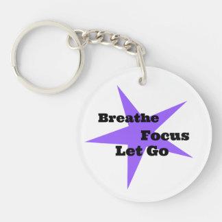 Atmen Sie, fokussieren Sie, lassen Sie gehen - Schlüsselanhänger