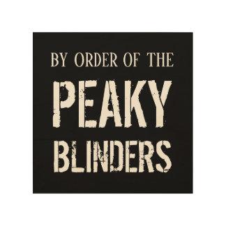 Auf Befehl von der Peaky Scheuklappen-hölzernen Holzleinwand