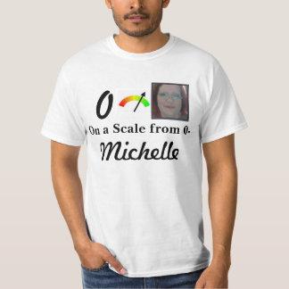 Auf einer Skala von 0-Michelle T-Shirt