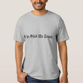 """""""Auf Schlitten vertrauen wir"""" grauem T Shirt"""