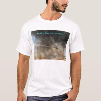Auf Wiedersehen blaue Himmel… Auf Wiedersehen! T-Shirt