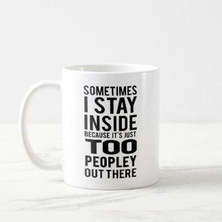 Aufenthalt nach innen; Auch Peopley dort draussen Kaffeetasse
